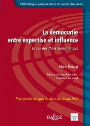 Dernières parutions dans Bibliothèque parlementaire et constitutionnelle, La démocratie entre expertise et influence. Le cas des think tanks français