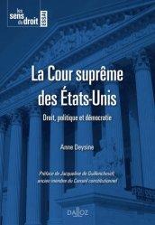 Dernières parutions sur Droit des Etats-Unis, La Cour suprême des Etats-Unis. Droit, politique et démocratie