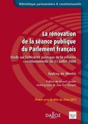 Dernières parutions dans Bibliothèque parlementaire et constitutionnelle, La rénovation de la séance publique du Parlement français. Etude sur l'efficacité politique de la réforme constitutionnelle du 23 juillet 2008