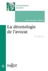 Dernières parutions dans Connaissance du droit, La déontologie de l'avocat. 11e édition