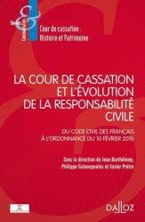 Dernières parutions dans Thèmes et commentaires, La Cour de cassation et l'évolution de la responsabilité civile. Du Code civil des Français à l'ordonnance du 10 février 2016