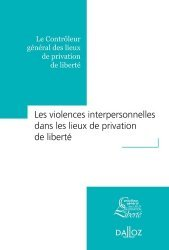 Dernières parutions sur Agressions - Victimologie, La violence dans les lieux de privation de liberté - Nouveauté