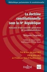Dernières parutions sur Droit constitutionnel, La doctrine constitutionnelle sous la IVe République. Naissance d'une nouvelle génération de constitutionnalistes