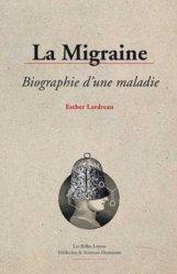 Dernières parutions dans Médecine et sciences humaines, La Migraine, biographie d'une maladie