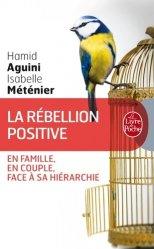 Dernières parutions dans Le Livre de Poche, La rébellion positive