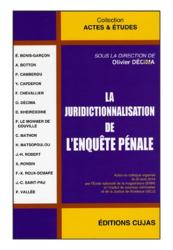 Dernières parutions dans Actes & études, La juridictionnalisation de l'enquête pénale