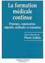 Dernières parutions dans Formation permanente, La formation médicale continue : principes, organisation, objectifs, méthodes et évaluation