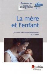 Souvent acheté avec Réanimation pédiatrique, le La mère et l'enfant