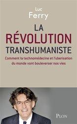 Souvent acheté avec 100 idées pour proposer la sophrologie aux enfants dys, le La révolution transhumaniste