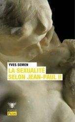 Dernières parutions dans L'abeille, La sexualité selon Jean-Paul II