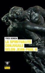 Dernières parutions dans L'abeille, La spiritualité conjugale selon Jean-Paul II
