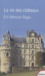 Dernières parutions sur Réalisations, La vie des châteaux