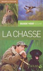Souvent acheté avec Connaître tous les règlements de la chasse, le La chasse