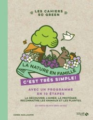 Dernières parutions dans Les cahiers so green, La nature en famille c'est très simple !