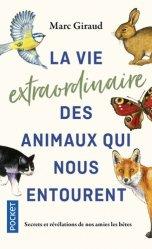 Dernières parutions dans Pocket, La vie extraordinaire des animaux qui nous entourent