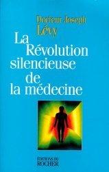 Dernières parutions dans Équilibre, La révolution silencieuse de la médecine. Les nouveaux moyens de vaincre cancer, artériosclérose, infarctus, arthrose, sclérose en plaques, schizophrénie, dépression, etc. 3ème édition réactualisée et complétée