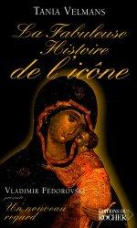 Dernières parutions sur Icônes et mosaiques, La Fabuleuse Histoire de l'icône
