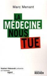 Dernières parutions dans Un Nouveau Regard, La médecine nous tue