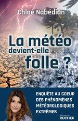 Dernières parutions sur Climatologie-Météorologie, La météo devient-elle folle ?