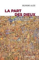 Dernières parutions dans hors collection, La part des dieux - la religion dans les relations internationales