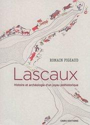 Dernières parutions sur La préhistoire, Lascaux. Histoire et archéologie d'un joyau préhistorique