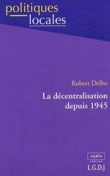 Dernières parutions dans politiques locales, La décentralisation depuis 1945