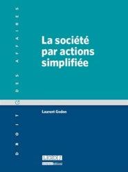 Dernières parutions dans Droit des affaires, La société par actions simplifiée