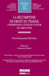 Dernières parutions dans Bibliothèque de droit social, La récompense en droit du travail. Contribution à l'étude du pouvoir de l'employeur