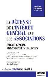 Dernières parutions dans Grands colloques, La défense de l'intérêt général par les associations. Intérêt général versus intérêts collectifs