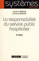 Dernières parutions sur Droit médical et hospitalier, La responsabilité du service public hospitalier