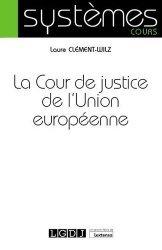 Dernières parutions sur Droit communautaire, La cour de justice de l'Union européenne
