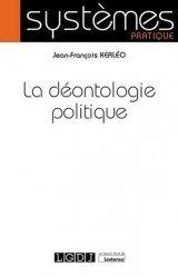 Dernières parutions sur Sciences politiques, La déontologie politique