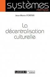 Dernières parutions sur Décentralisation et collectivités territoriales, La décentralisation culturelle