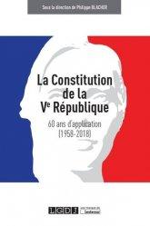 Dernières parutions sur Constitution, La Constitution de la Ve République. 60 ans d'application (1958-2018)