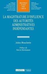 Dernières parutions dans Bibliothèque de Droit Public, La magistrature d'influence des autorités administratives indépendantes