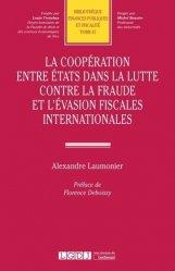 Dernières parutions sur Droit fiscal international, La coopération entre Etats dans la lutte contre la fraude et l'évasion fiscales internationales