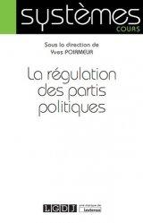 Dernières parutions sur Sciences politiques, La régulation des partis politiques