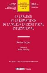 Dernières parutions sur Droit fiscal international, La création et la répartition de la valeur en droit fiscal international