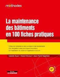 Dernières parutions dans Méthodes, La maintenance des batiments en 100 fiches pratiques