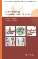 Dernières parutions sur Traumatologie, La traumatologie des parties molles de la main