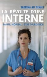 Dernières parutions sur Médecine, La révolte d'une interne