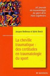 Souvent acheté avec Un sport, une lésion, deux options, le La cheville traumatique : des certitudes en traumatologie du sport