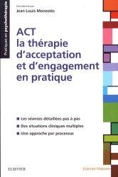 Dernières parutions dans Pratiques en psychothérapie, La thérapie d'acceptation et d'engagement (ACT) : situations cliniques