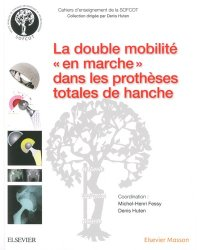 Dernières parutions dans Cahiers d'enseignement de la SOFCOT, La double mobilité dans les prothèses totales de hanche