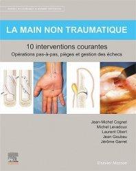 Dernières parutions dans Hors collection, La main non traumatique 10 interventions courantes