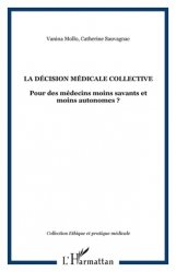 Dernières parutions dans Éthique médicale, La décision médicale collective Pour des médecins moins savants et moins autonomes ?
