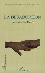 Dernières parutions dans Au-delà du témoignage, La désadoption. Une famille pour Hugo ?