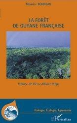 Dernières parutions dans Biologie, écologie, agronomie, La forêt de Guyane Française