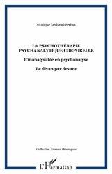 Dernières parutions dans Espaces théoriques, La psychothérapie psychanalytique corporelle. L'inanalysable en psychanalyse ; Le divan par devant