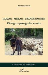 Souvent acheté avec L'élevage français, le Larzac, Millau, Grands Causses : élevage et partage des savoirs
